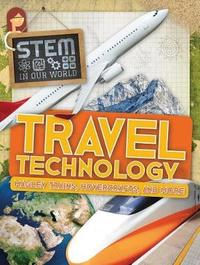 Travel Technology: Maglev Trains, Hovercrafts, and More by John Wood image