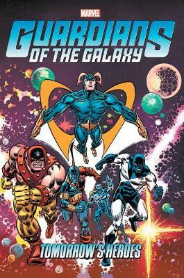 Guardians Of The Galaxy: Tomorrow's Heroes Omnibus by Arnold Drake