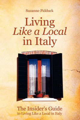 The Insider's Guide to Living Like a Local in Italy by Suzanne Pidduck image