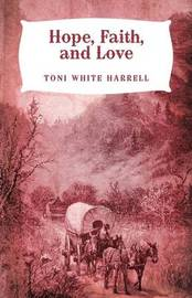 Hope, Faith, and Love by Toni White Harrell image