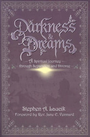 Darkness & Dreams : A Spiritual Journey Through Separation and Divorce by Stephen A. Laucik image