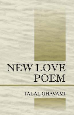 New Love Poem by Jalal Ghavami