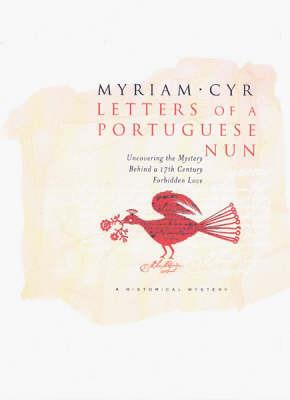 Letters Of A Portuguese Nun by Myriam Cyr