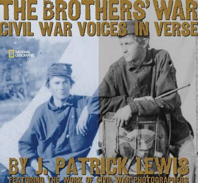 The Brothers' War: Civil War Voices in Verses by J.Patrick Lewis
