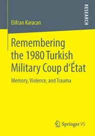 Remembering the 1980 Turkish Military Coup d`Etat by Elifcan Karacan