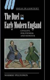 The Duel in Early Modern England by Markku Peltonen image