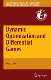 Dynamic Optimization and Differential Games by Terry L. Friesz