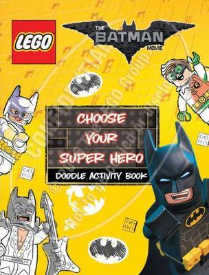 LEGO: The Batman Movie: Choose Your Super Hero Doodle Activity Book