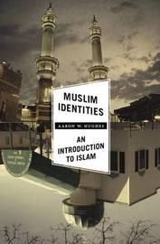Muslim Identities by Aaron W Hughes