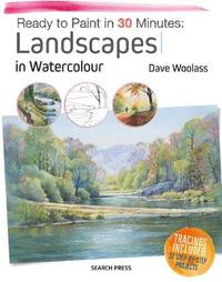 Ready to Paint in 30 Minutes: Landscapes in Watercolour by Dave Woolass image
