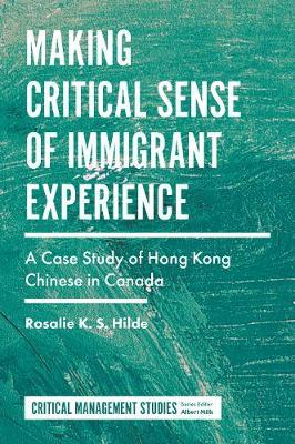 Making Critical Sense of Immigrant Experience by Rosalie K.S. Hilde