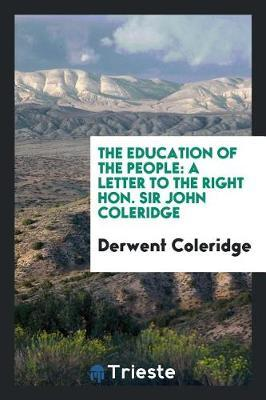 The Education of the People by Derwent Coleridge