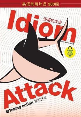 Idiom Attack Vol. 3 - Taking Action (Sim. Chinese) by Peter Nicholas Liptak