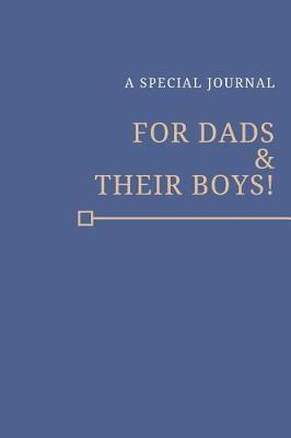 A Special Journal For Dads & Their Boys! by Family Parenting Journals & Notebooks