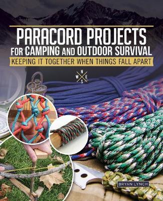 Paracord Projects for Camping and Outdoor Survival by Bryan Lynch
