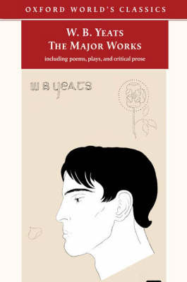 The Major Works: Including Poems, Plays and Critical Prose by W.B.YEATS image