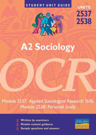 A2 Sociology OCR: Applied Sociological Research Skills/Personal Study: Units 2537 and 2538 by Steve Chapman image