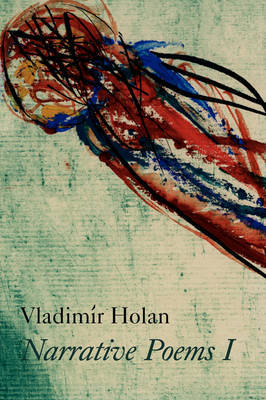 Narrative Poems I by Vladimir Holan image