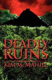 Deadly Ruins by Kim McMahill image