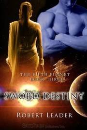 Sword Destiny by Robert Leader image