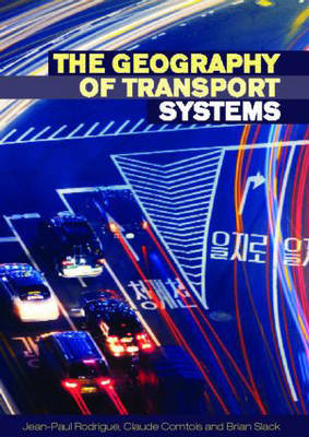 The Geography of Transport Systems by Jean-Paul Rodrigue