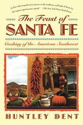 Feast of Santa Fe by Huntley Dent