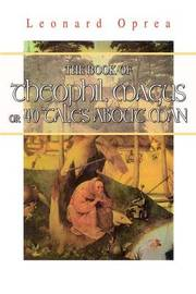 Book of Theophil Magus or 40 Tales about Man by Leonard Oprea image