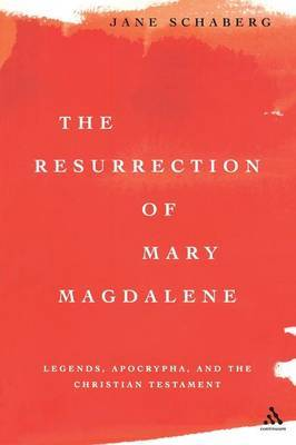 The Resurrection of Mary Magdalene by Jane Schaberg