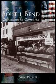 South Bend by John Palmer