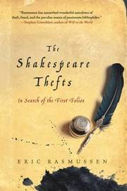 The Shakespeare Thefts by Eric Rasmussen