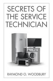 Secrets of the Service Technician by RAYMOND O. WOODBURY image