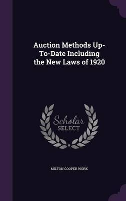 Auction Methods Up-To-Date Including the New Laws of 1920 by Milton Cooper Work image