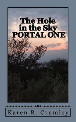 The Hole in the Sky by Karen B Crumley