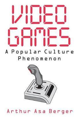 Video Games by Arthur Asa Berger