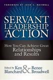 Servant Leadership In Action by Ken Blanchard