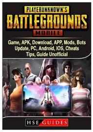 Pubg Mobile Game, Apk, Download, App, Mods, Bots, Update, Pc, Android, Ios, Cheats, Tips, Guide Unofficial by Hse Guides
