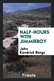 Half-Hours with Jimmieboy by John Kendrick Bangs image