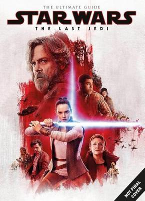 Star Wars: The Last Jedi Ultimate Guide by Titan Magazines image