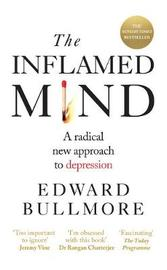 The Inflamed Mind by Edward Bullmore