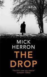 The Drop by Mick Herron