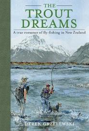 The Trout Dreams by Derek Grzelewski