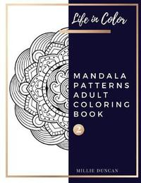 MANDALA PATTERNS ADULT COLORING BOOK (Book 2) by Millie Duncan