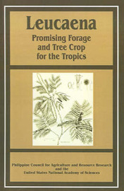 Leucaena: Promising Forage and Tree Crop for the Tropics by Philippine Council for Agriculture and R image