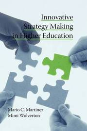 Innovative Strategy Making in Higher Education by Mario C. Martinez image