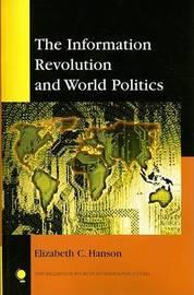 The Information Revolution and World Politics by Elizabeth C. Hanson image
