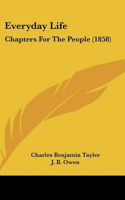 Everyday Life: Chapters for the People (1858) by Charles Benjamin Tayler image