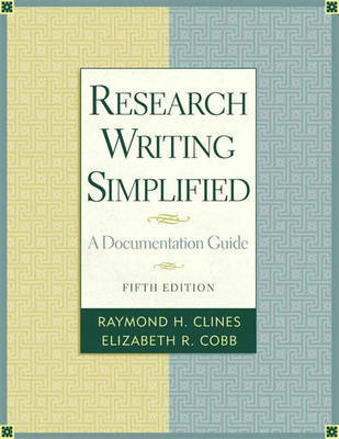 Research Writing Simplified: A Documentation Guide by Elizabeth Cobb