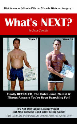 What's Next?: The Nutritional, Mental & Fitness Answers You've Been Searching For! by Jean Carrillo