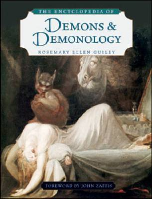 The Encyclopedia of Demons and Demonology by Rosemary Ellen Guiley