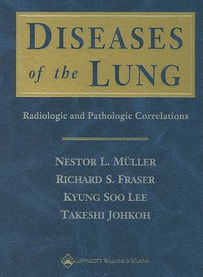 Diseases of the Lung: Radiologic and Pathologic Correlations by Nestor L. Muller